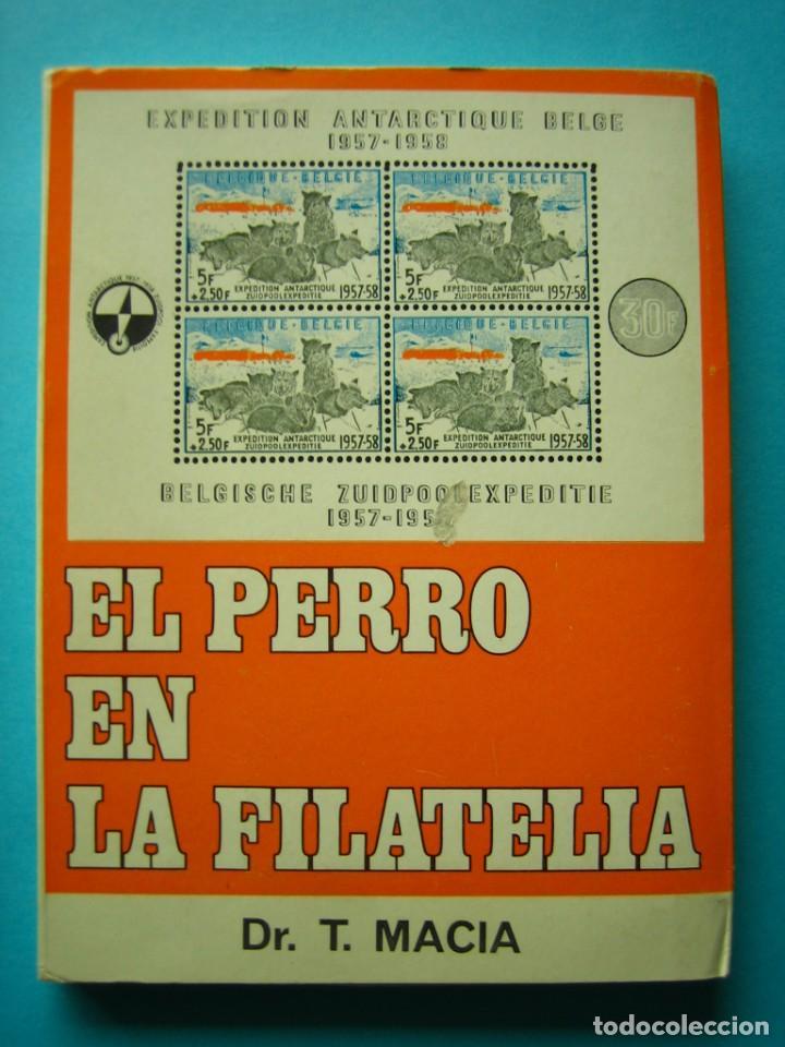 FILATELIA - LIBRO - EL PERRO EN LA FILATELIA - TRINO MACIA PONS - COL. LA CORNETA Nº 19/20 AÑO 1972 (Filatelia - Sellos - Catálogos y Libros)