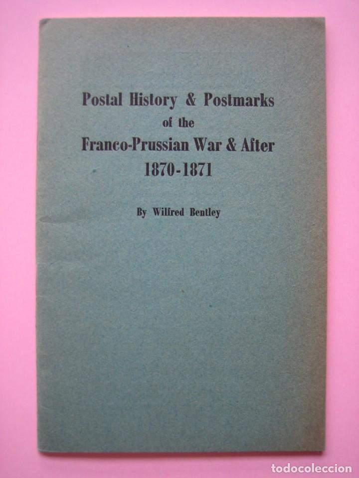 FILATELIA LIBRO HISTORIA POSTAL Y MARCAS POSTALES DE LA GUERRA FRANCO PRUSIANA (1870-1871) AÑO 1955 (Filatelia - Sellos - Catálogos y Libros)