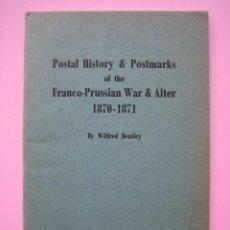 Sellos: FILATELIA LIBRO HISTORIA POSTAL Y MARCAS POSTALES DE LA GUERRA FRANCO PRUSIANA (1870-1871) AÑO 1955. Lote 140030498