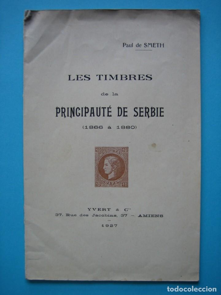 FILATELIA LIBRO HISTORIA POSTAL DEL PRINCIPADO DE SERBIA 1866 A 1880 EDITADO EN 1927 - VER FOTOS (Filatelia - Sellos - Catálogos y Libros)
