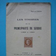 Sellos: FILATELIA LIBRO HISTORIA POSTAL DEL PRINCIPADO DE SERBIA 1866 A 1880 EDITADO EN 1927 - VER FOTOS. Lote 140033410