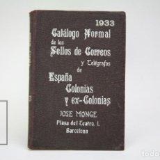 Sellos: CATÁLOGO DE SELLOS DE CORREOS Y TELÉGRAFOS DE ESPAÑA COLONIAS Y EX-COLONIAS - JOSÉ MONGE 1933. Lote 146367666