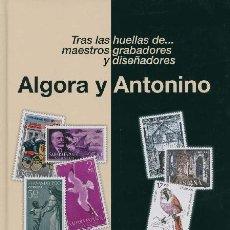 Sellos: TRAS LAS HUELLAS DE… MAESTROS GRABADORES Y DISEÑADORES ALGORA Y ANTONINO. Lote 147055026