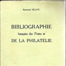 Sellos: BIBLIOGRAPHIE FRANÇAISE DES POSTES ET DE LA PHILATÉLIE -IMPRESCINDIBLE. Lote 148303882