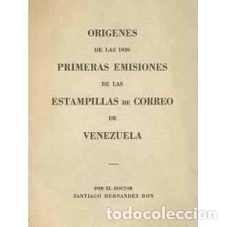 ORÍGENES DE LAS DOS PRIMERAS EMISIONES DE LAS ESTAMPILLAS DE CORREO DE VENEZUELA. SANTIAGO HERNÁNDEZ (Filatelia - Sellos - Catálogos y Libros)