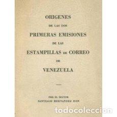 Sellos: ORÍGENES DE LAS DOS PRIMERAS EMISIONES DE LAS ESTAMPILLAS DE CORREO DE VENEZUELA. SANTIAGO HERNÁNDEZ. Lote 149951632