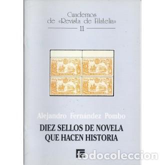 DIEZ SELLOS DE NOVELA QUE HACEN HISTORIA. ALEJANDRO FERNÁNDEZ POMBO. CUADERNOS DE FILATELIA 11 (Filatelia - Sellos - Catálogos y Libros)