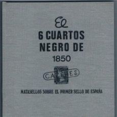 Sellos: EL 6 CUARTOS NEGRO DE 1850, JORGE GUINOVART. Lote 181348188