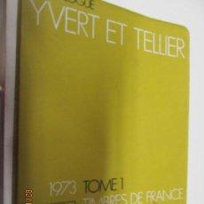 Sellos: CATALOGUE YVERT ET TELLIER. 1973 TOMO 1. TIMBRES DE FRANCE. Lote 151439326
