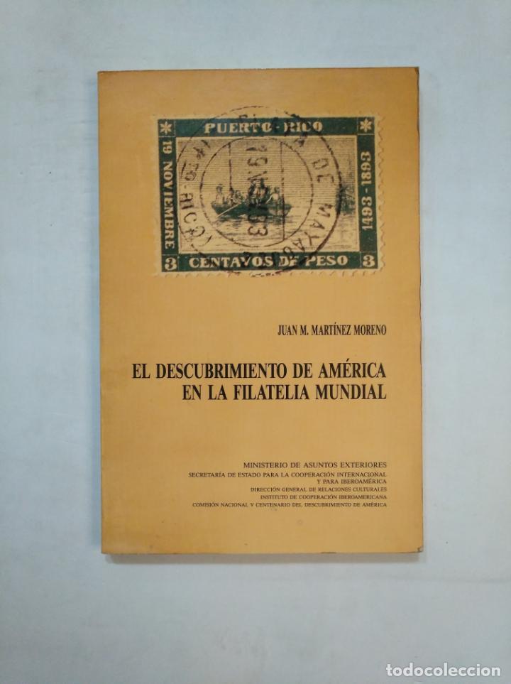 EL DESCUBRIMIENTO DE AMÉRICA EN LA FILATELIA MUNDIAL. - MARTÍNEZ MORENO, JUAN M. TDKLT (Filatelia - Sellos - Catálogos y Libros)