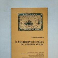 Sellos: EL DESCUBRIMIENTO DE AMÉRICA EN LA FILATELIA MUNDIAL. - MARTÍNEZ MORENO, JUAN M. TDKLT. Lote 151733226