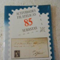 Sellos: SUBASTAS ACTIVIDADES FILATELICAS 85. SUBASTA SELLOS BARCELONA MAYO 1988.. Lote 152956610
