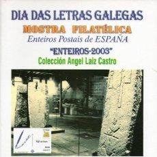 Sellos: MOSTRA FILATELICA ENTEIROS POSTAIS DE ESPAÑA. DIA DAS LETRAS GALEGAS. ENTEIROS-2003. Lote 154305086