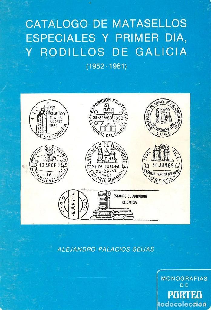 CATÁLOGO DE MATASELLOS ESPECIALES Y PRIMER DÍA, Y RODILLO DE GALICIA (1952.1981). A. PALACIOS (Filatelia - Sellos - Catálogos y Libros)