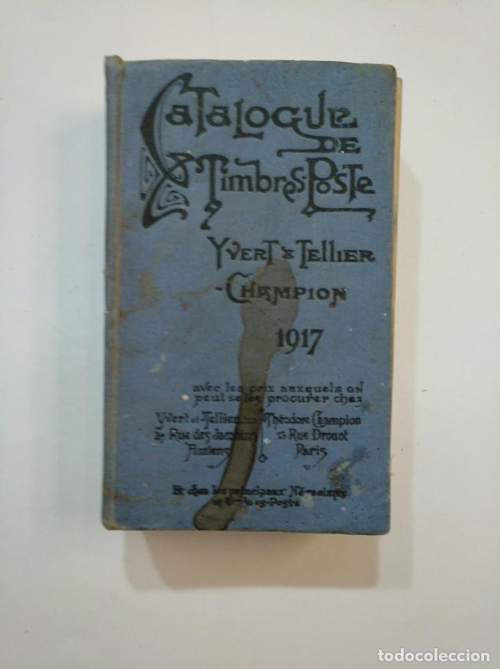 CATALOGUE DE TIMBRES POSTE YVERT & TELLIER CHAMPION 1917. TDK374 (Filatelia - Sellos - Catálogos y Libros)
