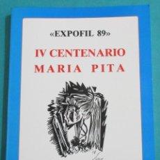 Sellos: IV CENTENARIO MARÍA PITA. EXPOFIL 89. CORUÑA 1989. 150 PÁGINAS. 24 X 17 CM.. Lote 155077738