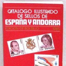 Sellos: CATALOGO ILUSTRADO DE SELLOS DE ESPAÑA Y ANDORRA - EDICION BOLSILLO 1985. Lote 157892726