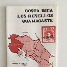 Sellos: COSTA RICA LOS RESELLOS GUANACASTE. BIBLIOTECA DIVULGACIÓN 1985.. Lote 158242126