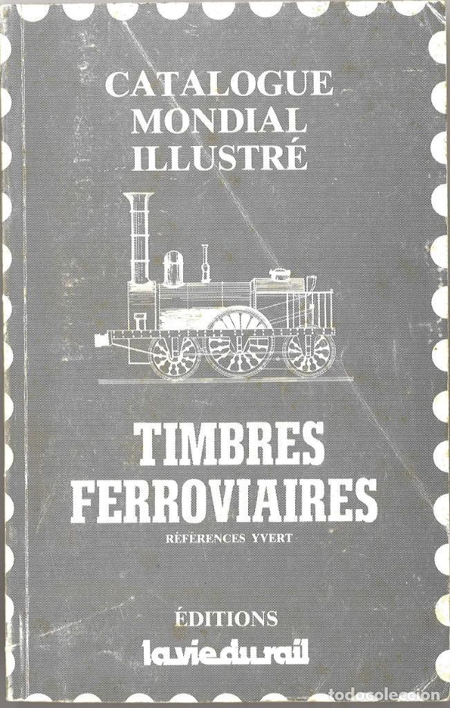 CATÁLOGO MUNDIAL ILUSTRADO DE SELLOS FERROVIARIOS. TIMBRES FERROVIAIRES. 1986 (Filatelia - Sellos - Catálogos y Libros)