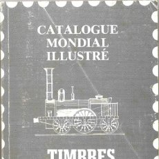 Sellos: CATÁLOGO MUNDIAL ILUSTRADO DE SELLOS FERROVIARIOS. TIMBRES FERROVIAIRES. 1986. Lote 160047830