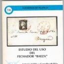 Sellos: ESTUDIO DEL USO DEL FECHADOR BAEZA (ANTONIO VALDÉS Y GOZÁLEZ-ROLDÁN). Lote 160457374