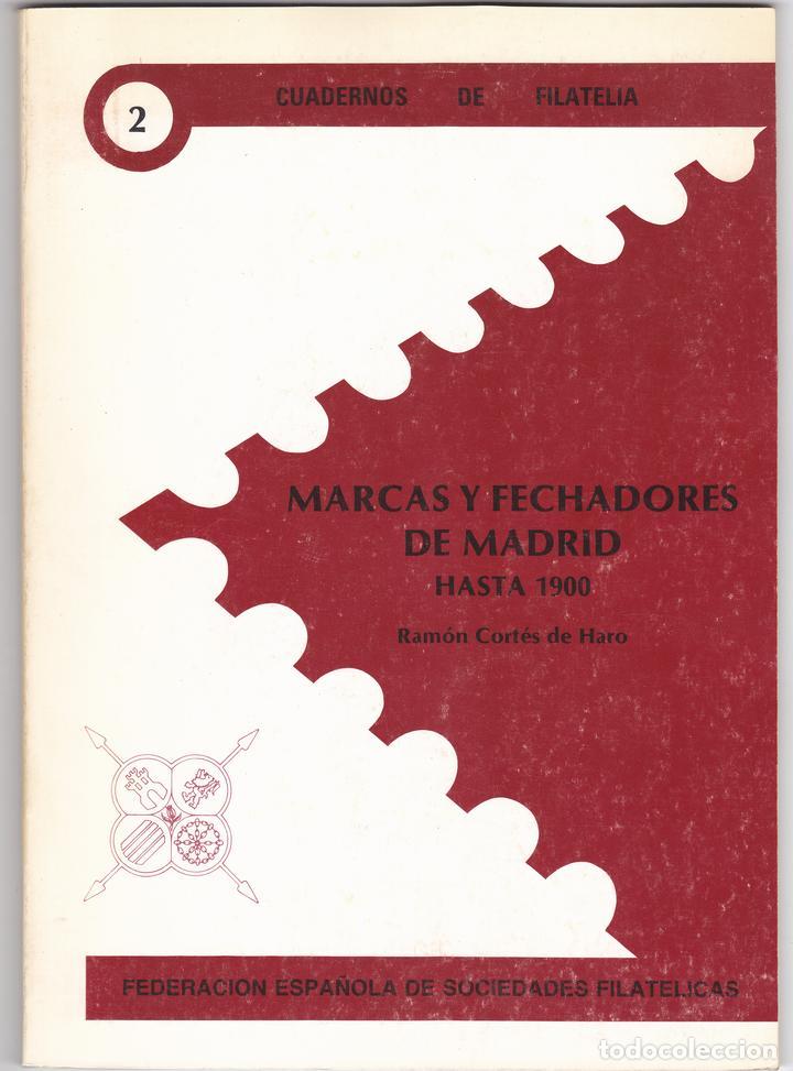 MARCAS Y FECHADORES DE MADRID HASTA 1900 (RAMÓN CORTES DE HARO) (Filatelia - Sellos - Catálogos y Libros)