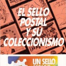 Sellos: EL SELLO POSTAL Y SU COLECCIONISMO - MANUAL DE FILATELIA PARA LOS EXPENDEDORES DE TABACO Y TIMBRE. Lote 160952446
