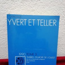 Sellos: CATALOGUE YVERT ET TELLIER. 1990. TOME 3. TIMBRES D'EUROPE DE L'OUEST. Lote 162228630