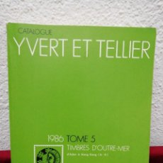 Sellos: CATALOGUE YVERT ET TELLIER. 1986 TOME 5. TIMBRES D'OUTRE-MER.. Lote 162231622