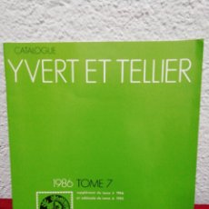Sellos: CATALOGUE YVERT ET TELLIER, 1986 TOME 7. Lote 162556945