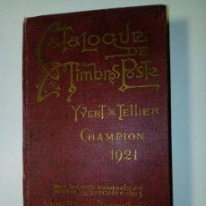 Sellos: CATALOGUE DE TIMBRES POSTE YVERT & TELLIER - CHAMPION 1921 - CATÁLOGO SELLOS. Lote 167157612