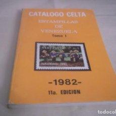 Sellos: CATALOGO CELTA ESTAMPILLAS (SELLOS) DE VENEZUELA TOMO I 1982 1ª EDICION 235 PGN.. Lote 167166768