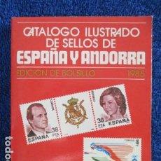 Sellos: CATALOGO ILUSTRADO DE SELLOS DE ESPAÑA Y ANDORRA - EDICION BOLSILLO 1985. Lote 167976048