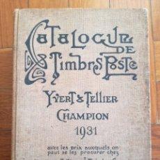 Sellos: ANTIGUO CATALOGO SELLOS. CATALOGUE DE TIMBRES POSTE YVERT & TELLIER 1931 - SELLOS DE TODO EL MUNDO. Lote 168235240