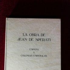 Sellos: LA OBRA DE JEAN DE SPERATI - ESPAÑA Y COLONIAS ESPAÑOLAS EDICION LIMITADA Nº 147 DE 1.000 EJEMPLARES. Lote 168989460