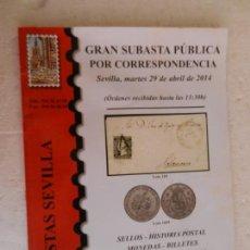 Sellos: CATÁLOGO SUBASTAS SEVILLA GRAN SUBASTA PÚBLICA SELLOS, HISTORIA POSTAL, MONEDAS.. SEVILLA ABRIL 2014. Lote 169461384