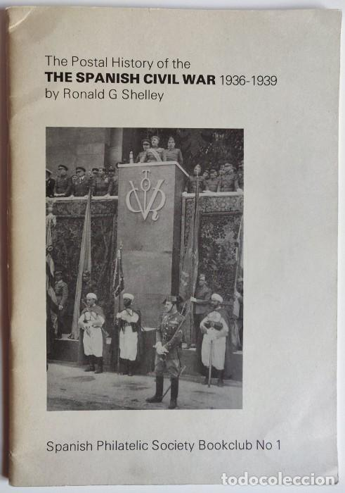 Sellos: The Postal History of the Spanish Civil War 1936-1939 Spanish Philatelic Society Bookclub Nº1. Ronal - Foto 1 - 170148146