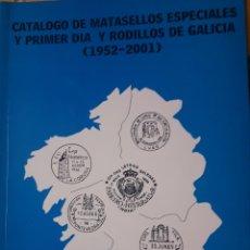 Sellos: CATALOGO DE MATASELLOS ESPECIALES Y PRIMER DÍA Y RODILLOS DE GALICIA 1952 2001. Lote 173985188