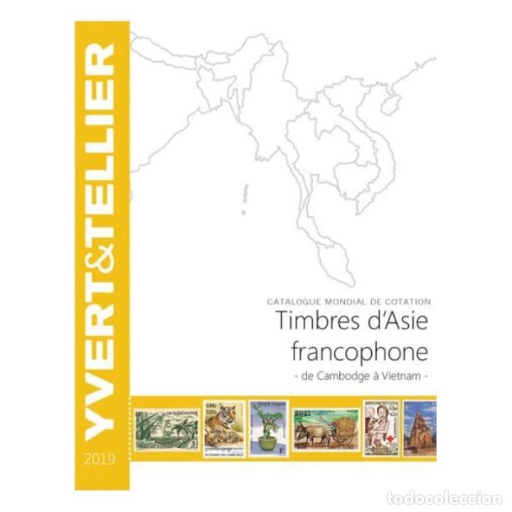 CATÁLOGO ASIE FRANCOPHONE - 2019 (CATALOGUE DES TIMBRES D´ASIE FRANCOPHONE DE CAMBODGE À VIETNAM) (Filatelia - Sellos - Catálogos y Libros)