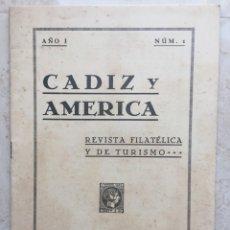 Sellos: CÁDIZ Y AMÉRICA.REVISTA FILATÉLICA Y DE TURISMO.AÑO I1. Nº 1.AGOSTO 1937. Lote 177198080