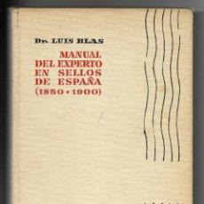 Sellos: MANUAL DEL EXPERTO EN SELLOS DE CORREOS DE ESPAÑA 1850 -1900 [DR BLAS, 1960]. Lote 178621563