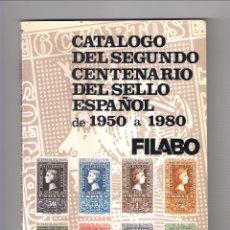 Sellos: CATÁLOGO DEL SEGUNDO CENTENARIO DEL SELLO ESPAÑOL DE 1950 A 1980. FILABO. (016). Lote 178682578