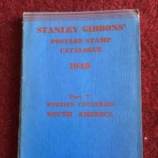 Sellos: STANLEY GIBBONS. CATÁLOGO DE SELLOS AMÉRICA DEL SUR. 1949. Lote 178870756