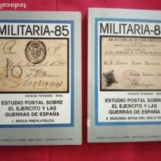 Sellos: MILITARIA-85.ESTUDIO POSTAL SOBRE EL EJÉRCITO Y LAS GUERRAS DE ESPAÑA (2 TOMOS).. Lote 179188588