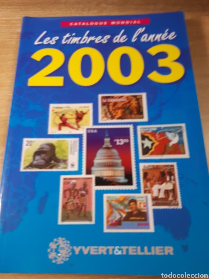 CATALOGO YVERT SELLOS DEL AÑO 2003 15 ×21×1,5 CMS. 350 PAGINAS (Filatelia - Sellos - Catálogos y Libros)