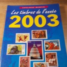Sellos: CATALOGO YVERT SELLOS DEL AÑO 2003 15 ×21×1,5 CMS. 350 PAGINAS. Lote 180138843