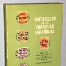 Sellos: MATASELLOS DE LAS CARTERÍAS ESPAÑOLAS.ESTUDIO DE LOS MATASELLOS DE LAS CARTERÍAS ESPAÑOLAS 1855-1922. Lote 181843252