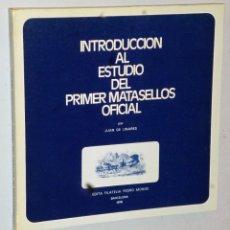 Sellos: INTRODUCCIÓN AL ESTUDIO DEL PRIMER MATASELLOS OFICIAL. Lote 181846902