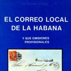 Sellos: ESPAÑA. BIBLIOGRAFÍA. 1977. EL CORREO LOCAL DE LA HABANA Y SUS EMISIONES PROVISIONALES. J.L.GUERRA. Lote 183130147