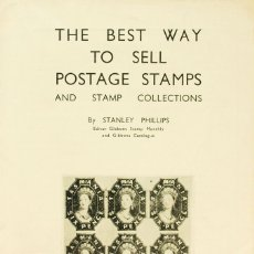 Sellos: BIBLIOGRAFÍA MUNDIAL. (1940CA). THE BEST WAY TO SELL POSTAGE STAMPS AND STAMPS COLLECTIONS. STANLEY. Lote 183131172